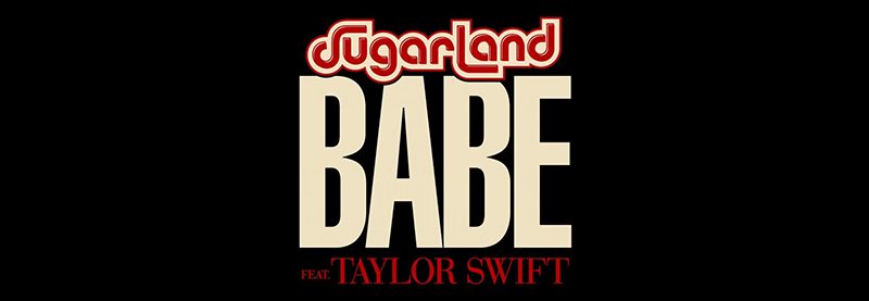 "Sugarland Releases New Single ""Babe"" Featuring Taylor"