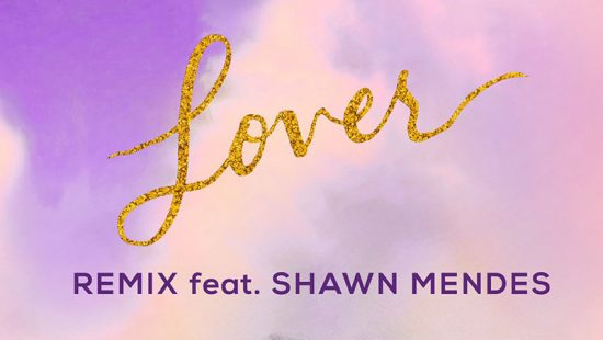 Taylor Drops 'Lover' Remix Featuring Shawn Mendes