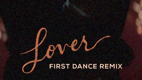 Taylor Releases Lover (First Dance Remix)